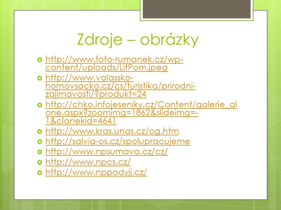 Zdroje – obrázky  http://www.foto-rumanek.cz/wp- content/uploads/LitPom.jpeg http://www.foto-rumanek.cz/wp- content/uploads/LitPom.jpeg  http://www.