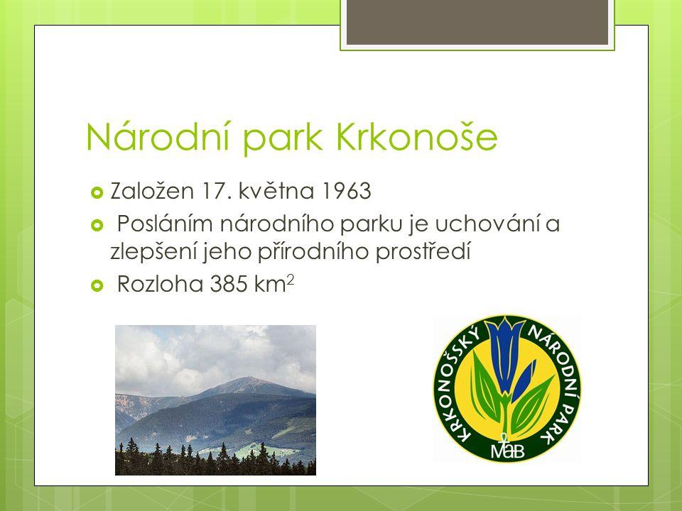 Národní park Krkonoše  Založen 17. května 1963  Posláním národního parku je uchování a zlepšení jeho přírodního prostředí  Rozloha 385 km 2