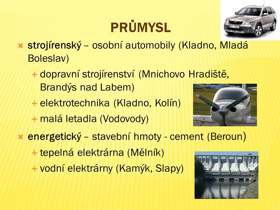 PRŮMYSL  strojírenský – osobní automobily (Kladno, Mladá Boleslav)  dopravní strojírenství (Mnichovo Hradiště, Brandýs nad Labem)  elektrotechnika