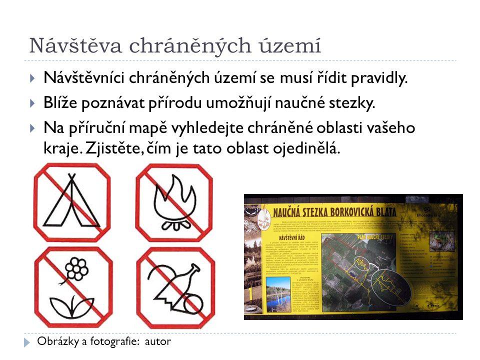 Návštěva chráněných území  Návštěvníci chráněných území se musí řídit pravidly.