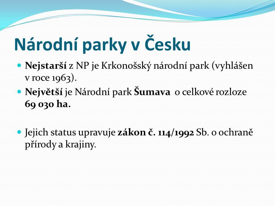 Národní parky v Česku Nejstarší z NP je Krkonošský národní park (vyhlášen v roce 1963). Největší je Národní park Šumava o celkové rozloze 69 030 ha. J