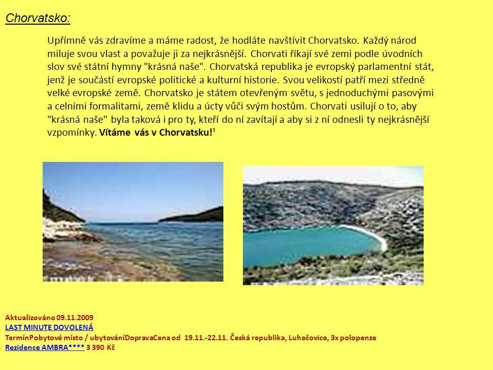 Chorvatsko: Upřímně vás zdravíme a máme radost, že hodláte navštívit Chorvatsko.