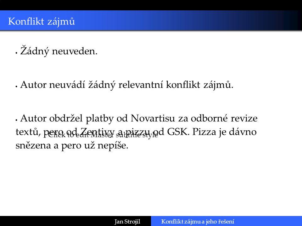 Click to edit Master subtitle style Konflikt zájmů Jan Strojil  Žádný neuveden.