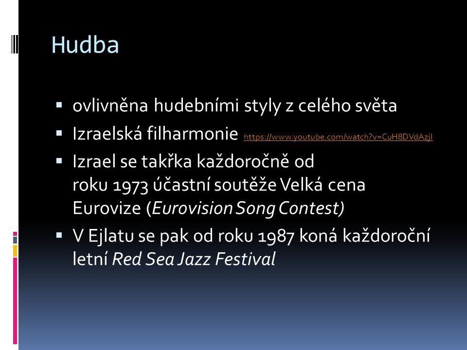 Hudba  ovlivněna hudebními styly z celého světa  Izraelská filharmonie https://www.youtube.com/watch?v=CuH8DVdAzjI https://www.youtube.com/watch?v=C