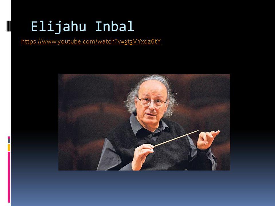 Elijahu Inbal https://www.youtube.com/watch?v=3t3VYxdz6tY