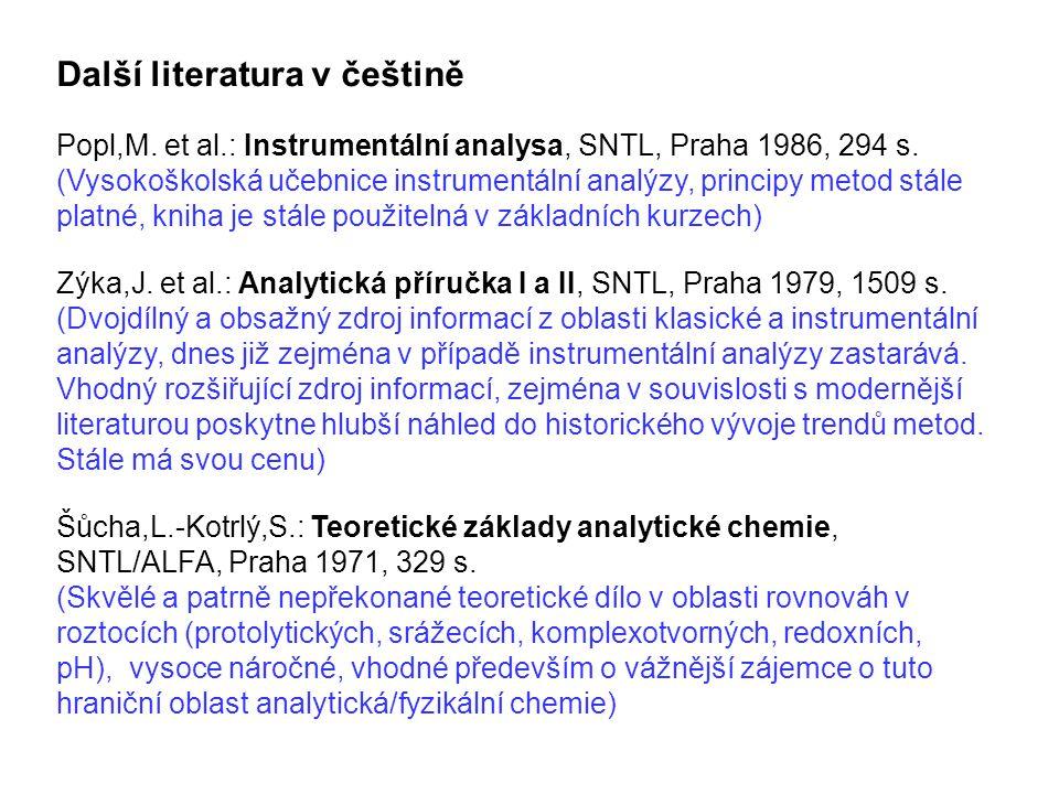 Popl,M. et al.: Instrumentální analysa, SNTL, Praha 1986, 294 s. (Vysokoškolská učebnice instrumentální analýzy, principy metod stále platné, kniha je