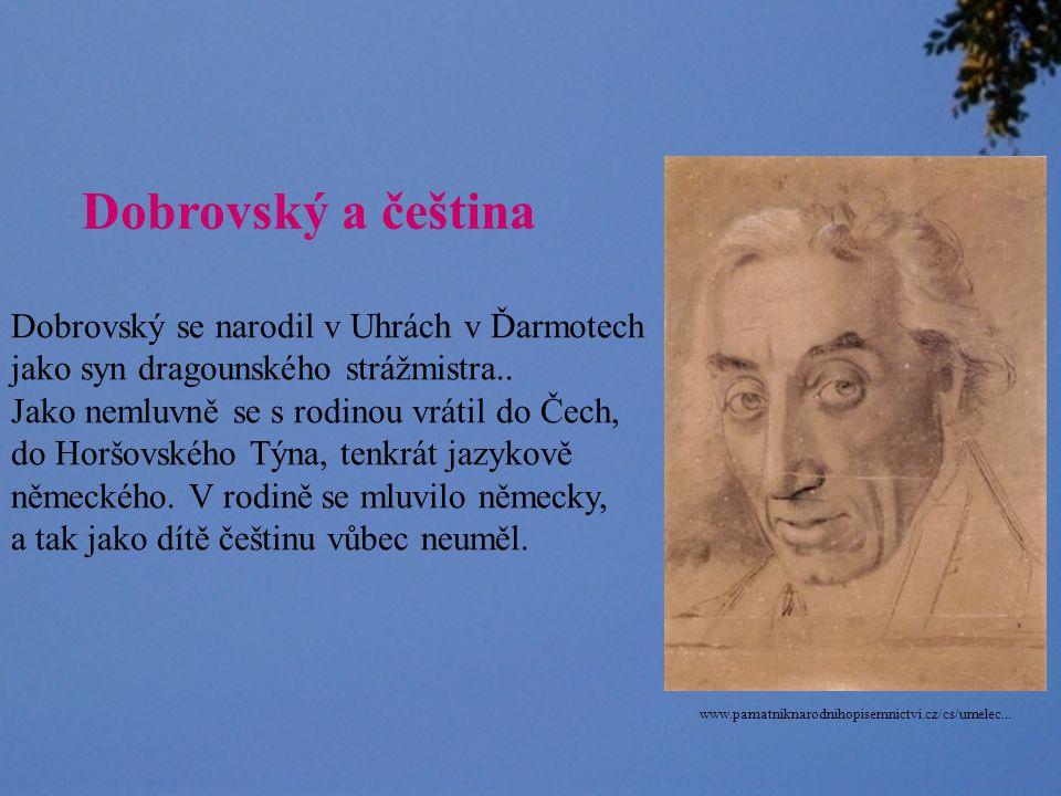 ces.mkcr.cz/cz/img.php?imgid=1254 Modrý abbé Tuto přezdívku získal Dobrovský pro svůj oblíbený oděv, který nosil takřka stále – tmavě modrý oblek, vestu, bílé punčochy (příslušnost k jezuitskému řádu).