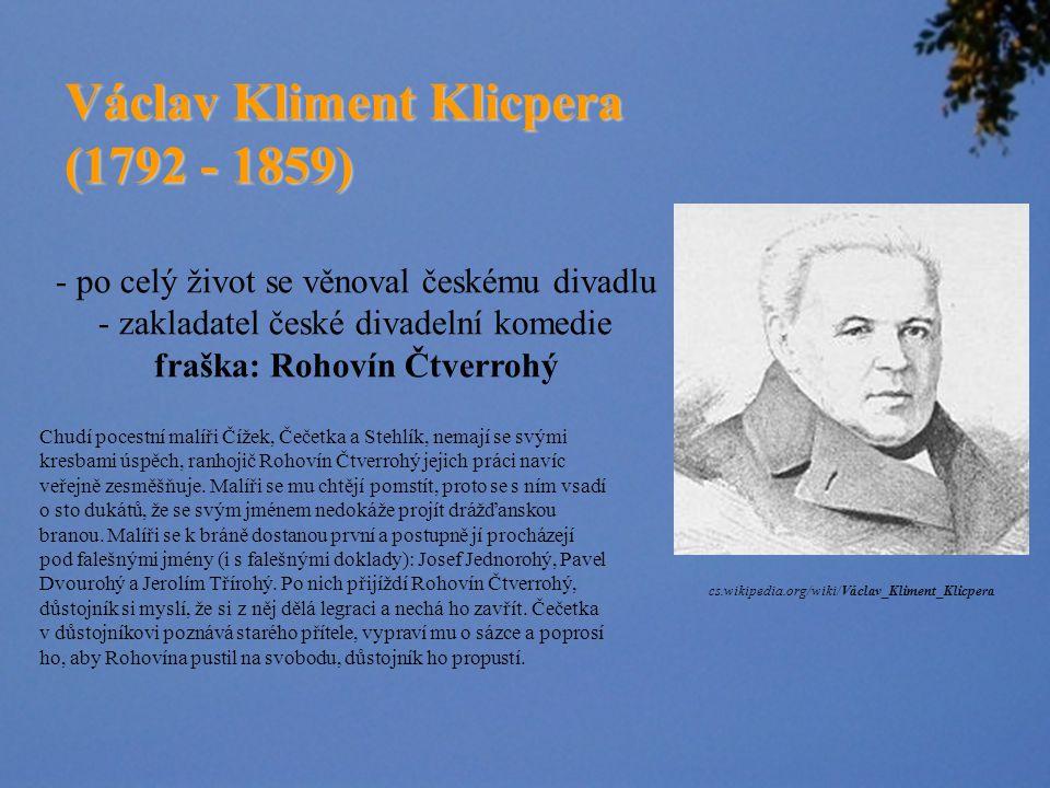 Václav Thám (1765 - 1816) - herec, dramatik, básník, - zakladatel Boudy zlataky.cz/images/jan_vaclav_tham_2015.jpg