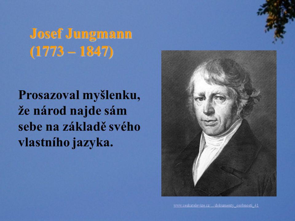 (1806 – 1830) - vliv preromantismu  rozvíjet básnický a odborný jazyk  rozšiřovat slovní zásobu  podporovat vlastenectví  vědecká literatura již psána česky