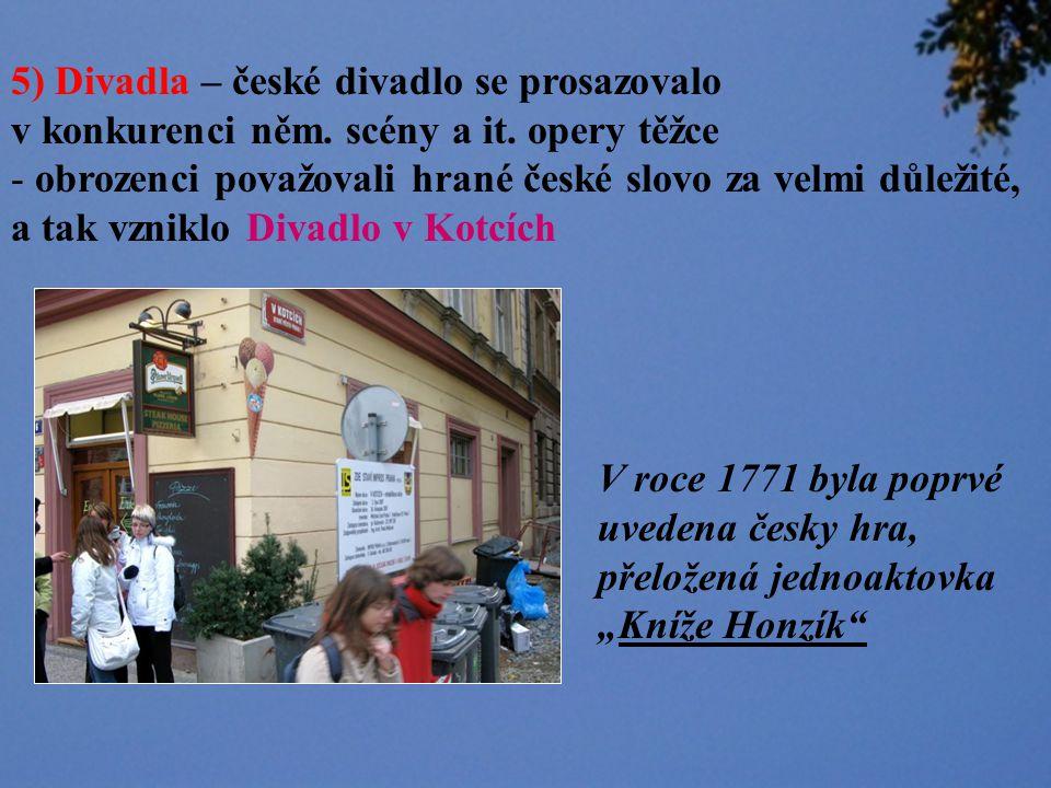 5) Divadla – české divadlo se prosazovalo v konkurenci něm.