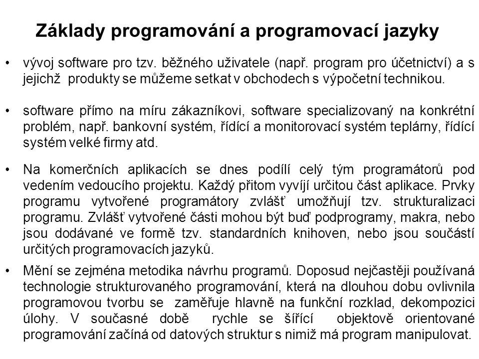 Základy programování a programovací jazyky vývoj software pro tzv.