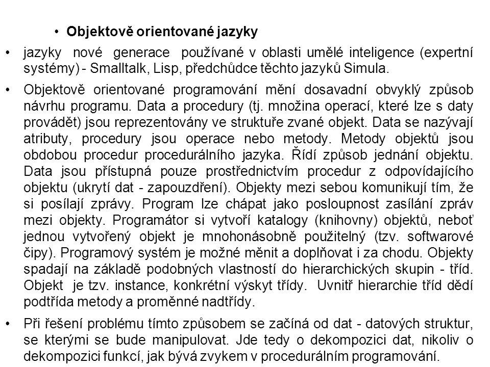 Objektově orientované jazyky jazyky nové generace používané v oblasti umělé inteligence (expertní systémy) - Smalltalk, Lisp, předchůdce těchto jazyků Simula.