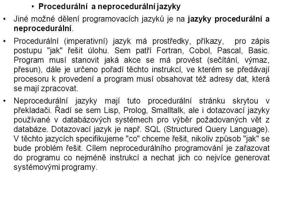 Procedurální a neprocedurální jazyky Jiné možné dělení programovacích jazyků je na jazyky procedurální a neprocedurální.