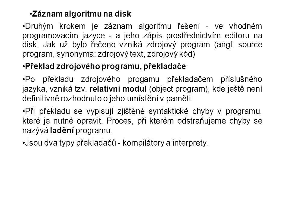 Kompilátor přeloží celý program najednou, po odstranění chyb je pak cílový program k dispozici.