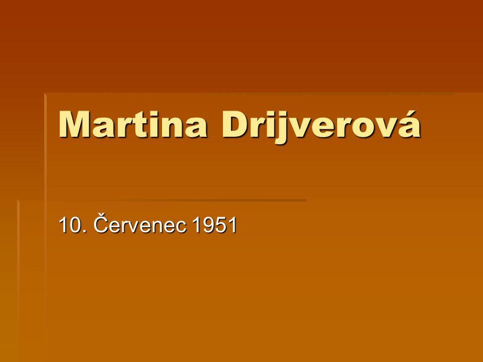 Martina Drijverová 10. Červenec 1951