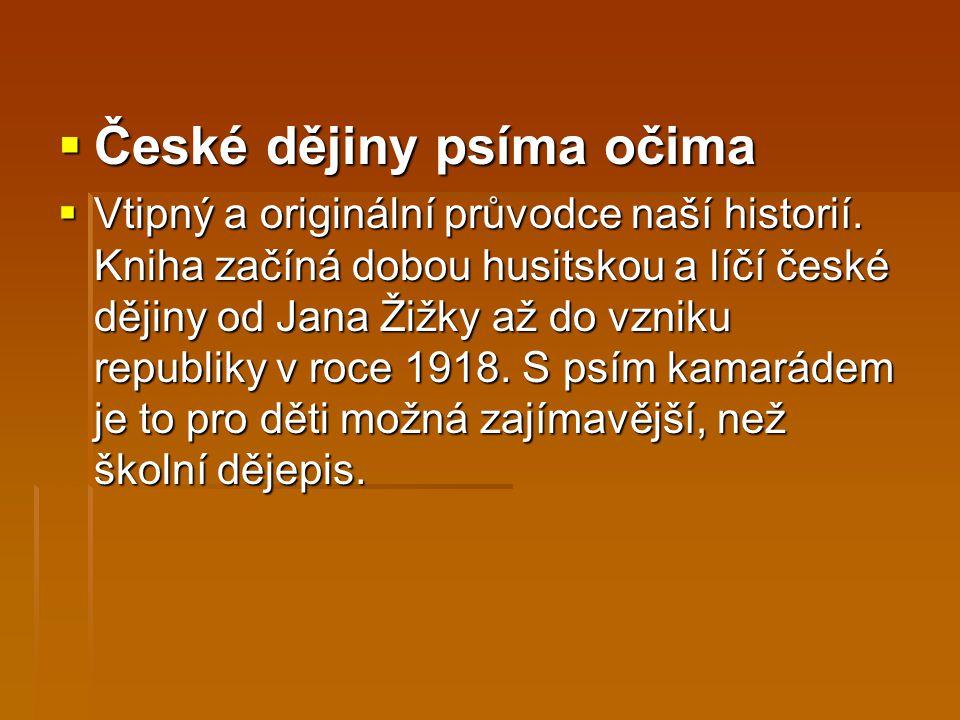  České dějiny psíma očima  Vtipný a originální průvodce naší historií.