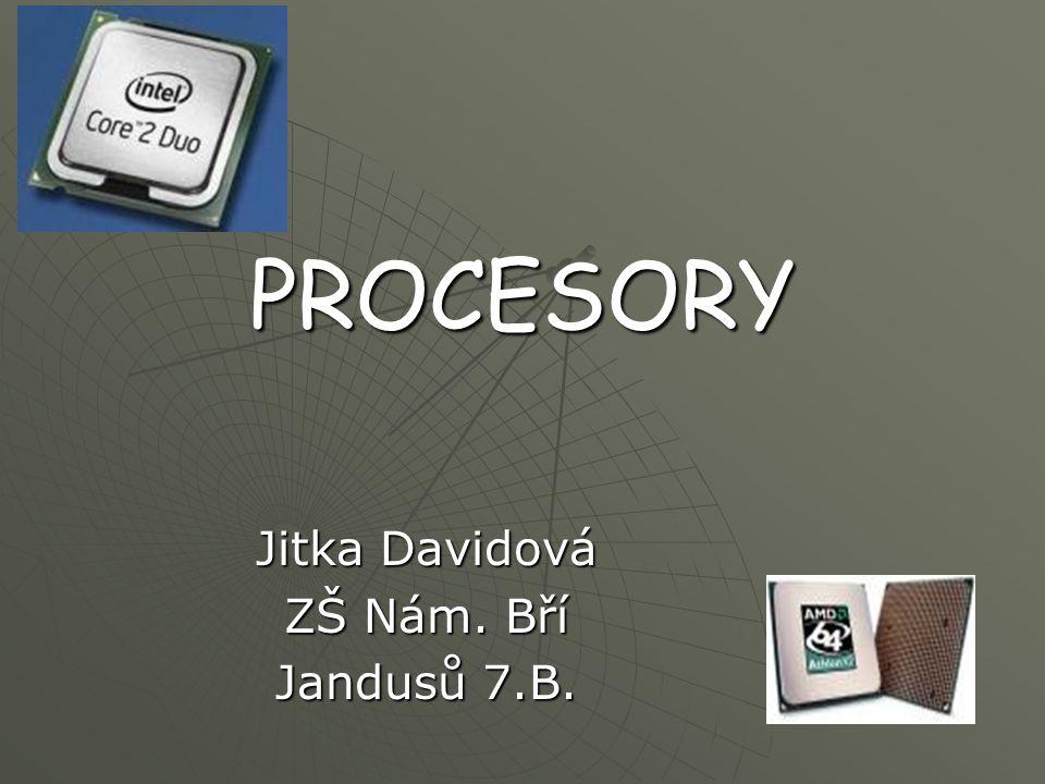 K čemu slouží  Procesor je mozek a srdce počítače  řídí a ovládá části počítače  spočítá všechny zadané úlohy  převede film z DVD či CD do MP3  ve velké míře určuje výkon celého stroje.