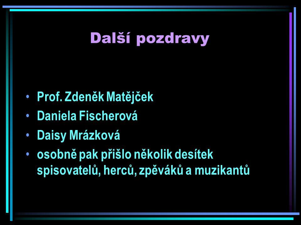 Další pozdravy Prof.