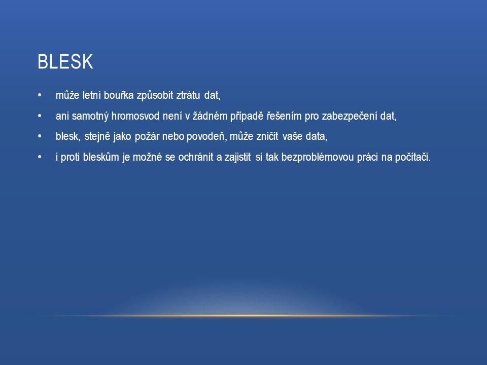 BLESK může letní bouřka způsobit ztrátu dat, ani samotný hromosvod není v žádném případě řešením pro zabezpečení dat, blesk, stejně jako požár nebo povodeň, může zničit vaše data, i proti bleskům je možné se ochránit a zajistit si tak bezproblémovou práci na počítači.