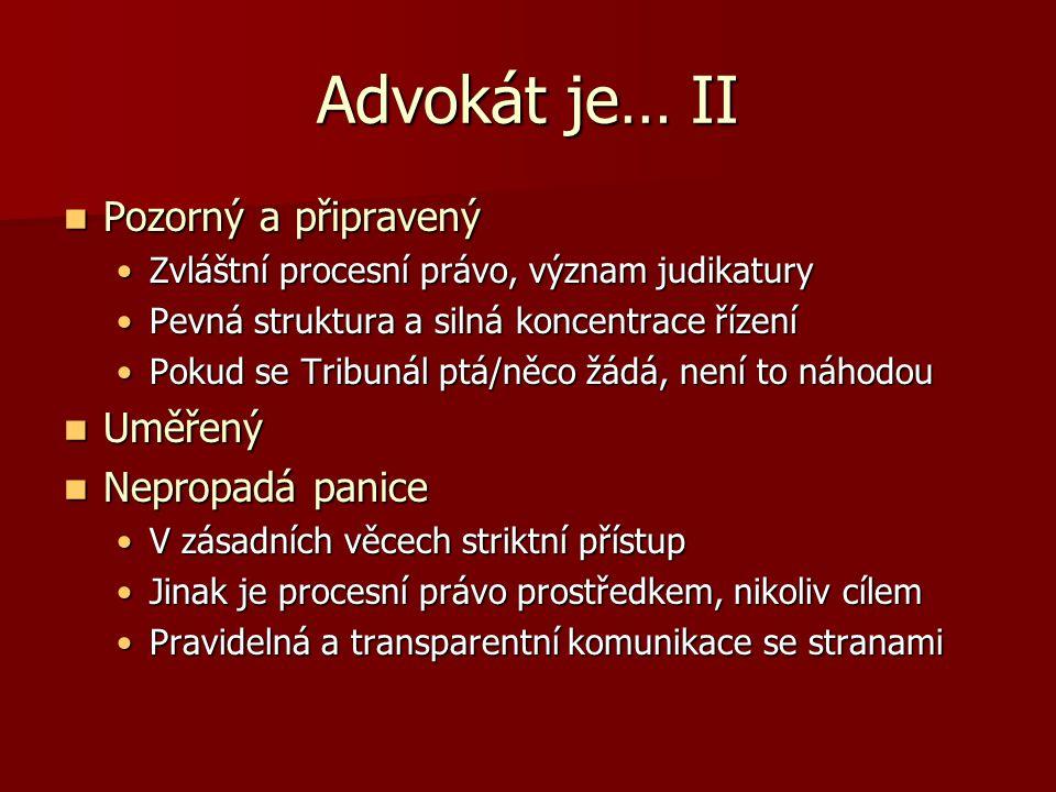 Advokát je… II Pozorný a připravený Pozorný a připravený Zvláštní procesní právo, význam judikaturyZvláštní procesní právo, význam judikatury Pevná st
