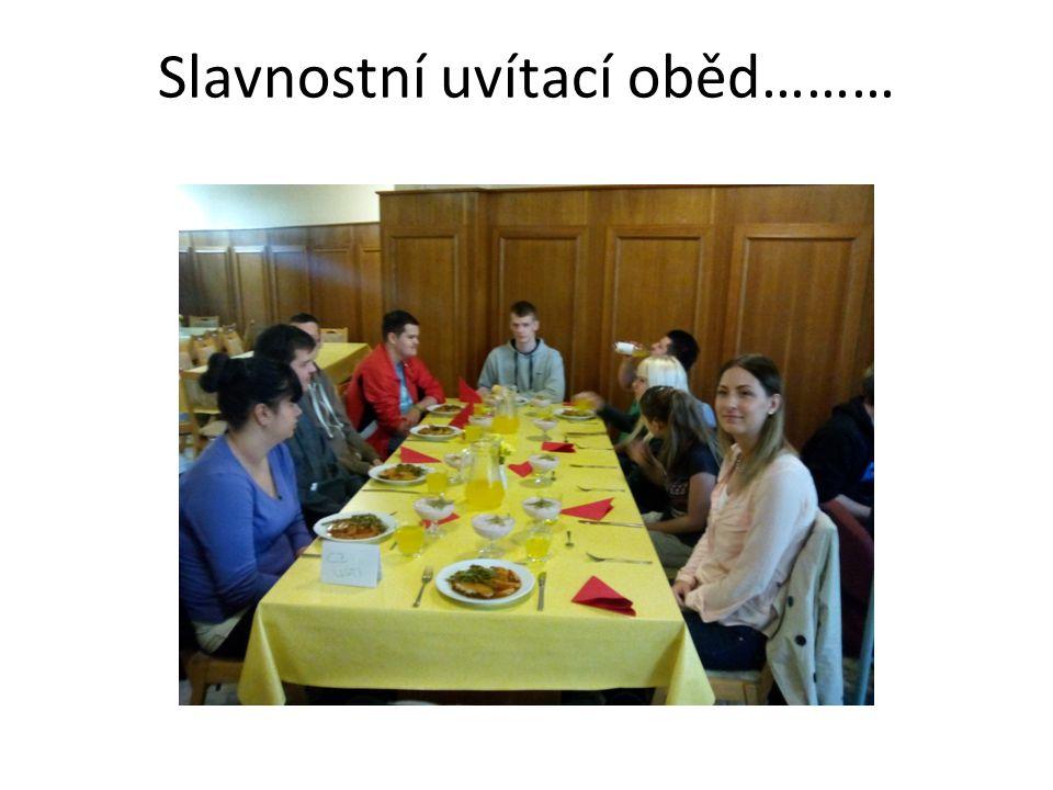 Slavnostní uvítací oběd………
