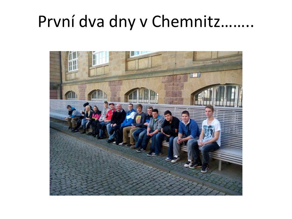 První dva dny v Chemnitz……..