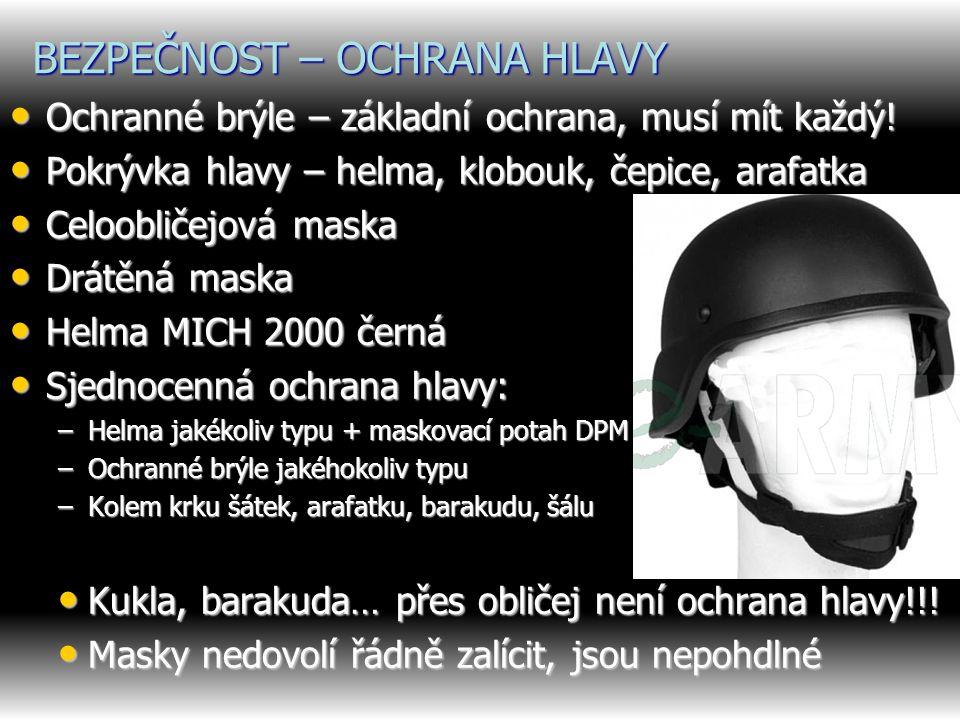 BEZPEČNOST – OCHRANA HLAVY Ochranné brýle – základní ochrana, musí mít každý.