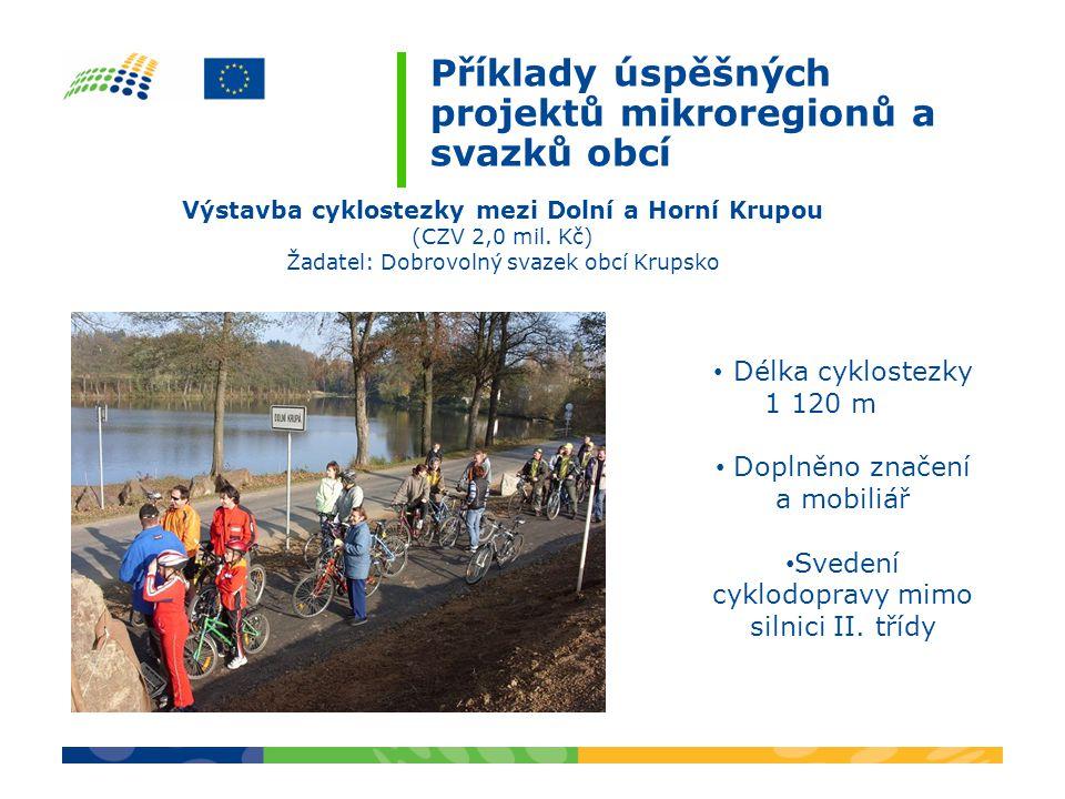 Příklady úspěšných projektů mikroregionů a svazků obcí Výstavba cyklostezky mezi Dolní a Horní Krupou (CZV 2,0 mil.