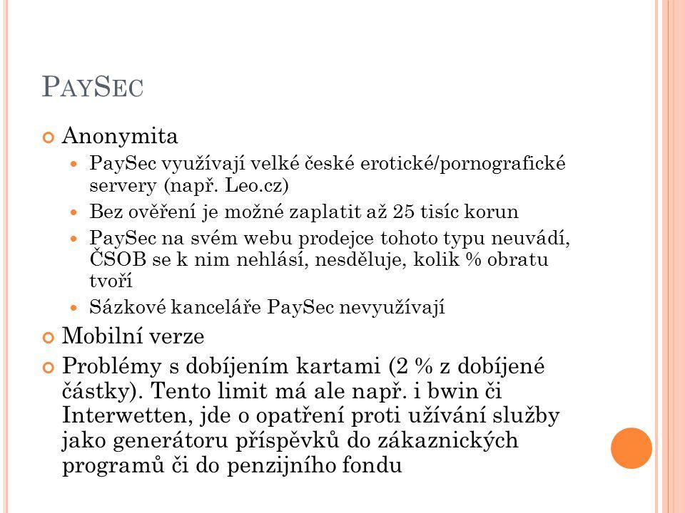 P AY S EC Anonymita PaySec využívají velké české erotické/pornografické servery (např.
