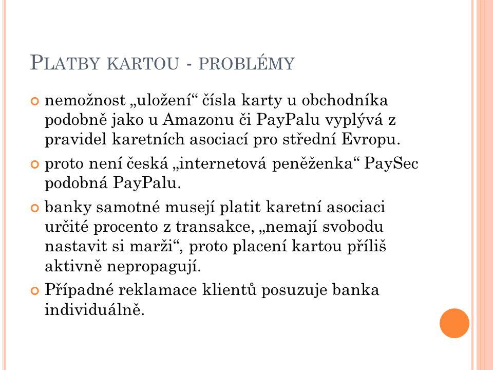 """P LATBY KARTOU - PROBLÉMY nemožnost """"uložení čísla karty u obchodníka podobně jako u Amazonu či PayPalu vyplývá z pravidel karetních asociací pro střední Evropu."""