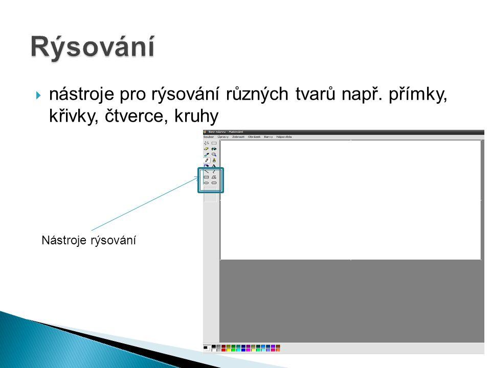  nástroje pro rýsování různých tvarů např. přímky, křivky, čtverce, kruhy Nástroje rýsování