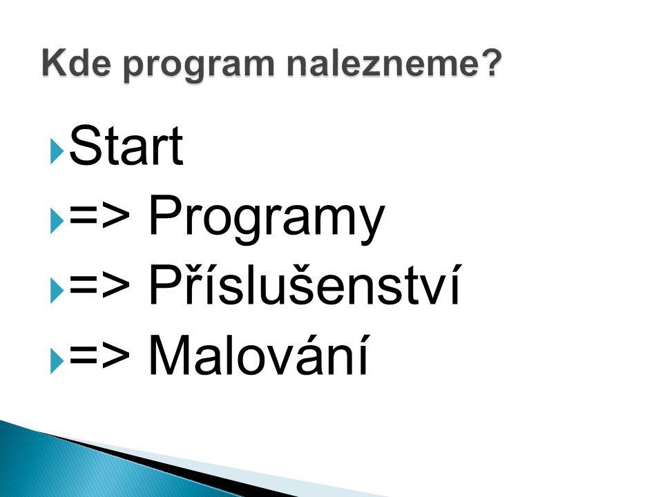  Start  => Programy  => Příslušenství  => Malování
