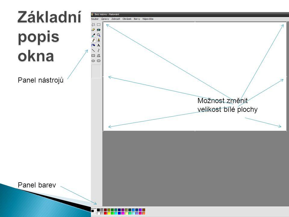 Panel nástrojů Panel barev Možnost změnit velikost bílé plochy
