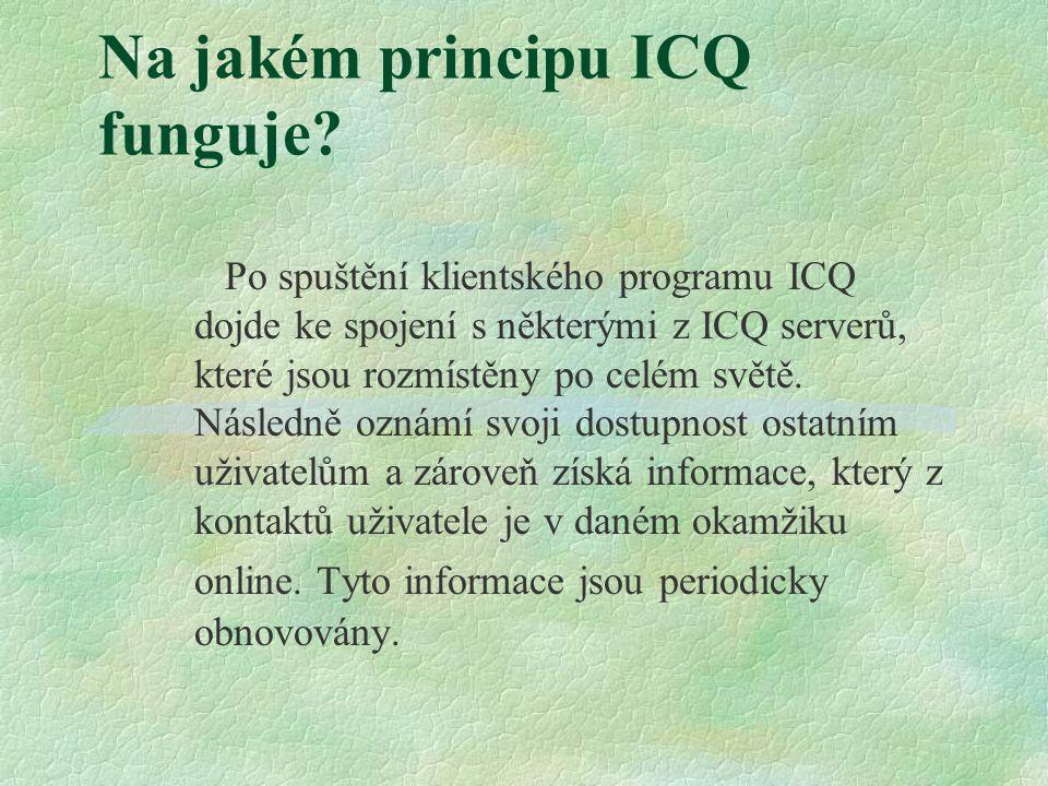 Na jakém principu ICQ funguje.