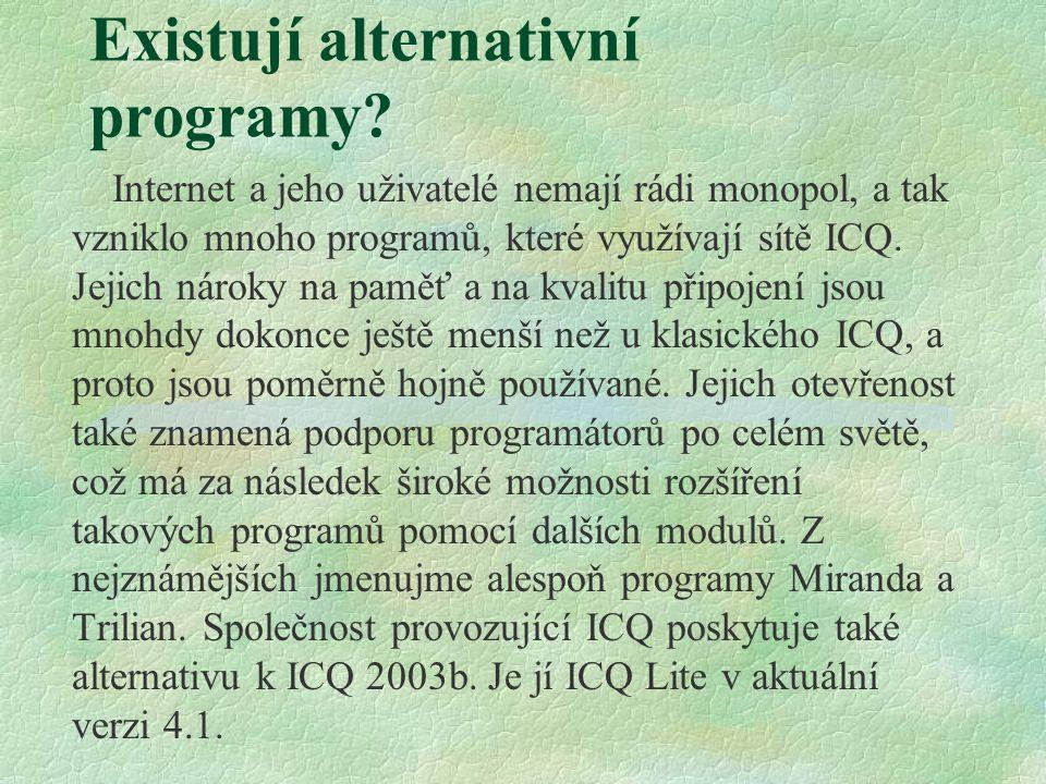 Existují alternativní programy.