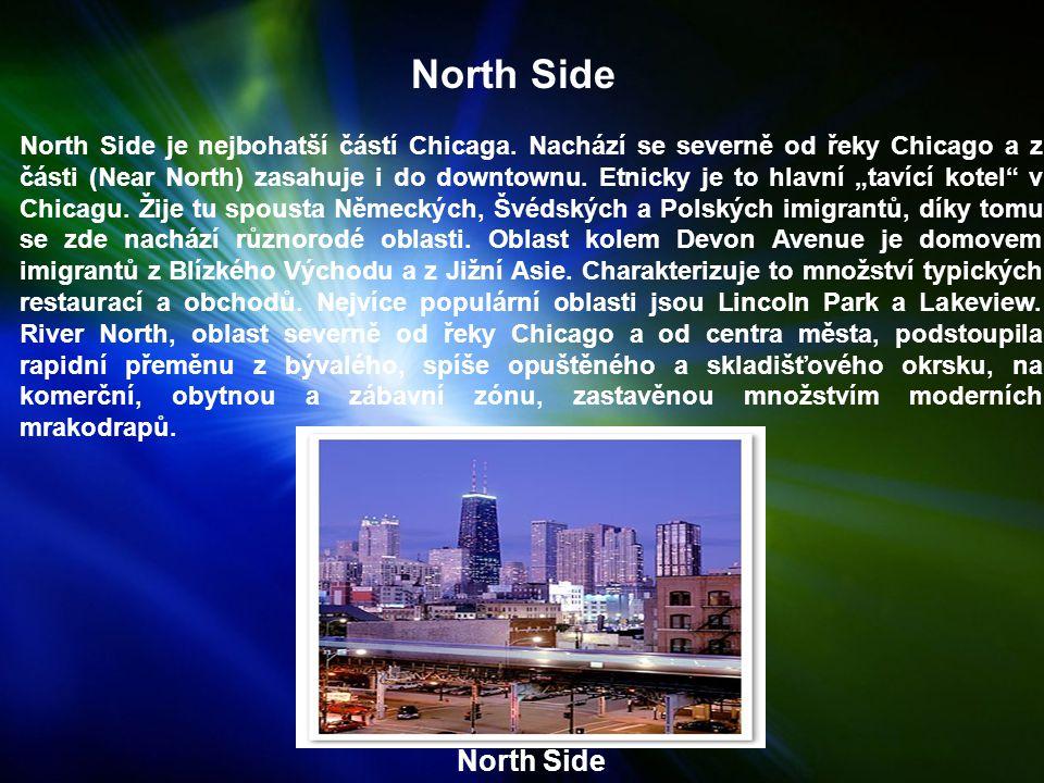 North Side North Side je nejbohatší částí Chicaga.