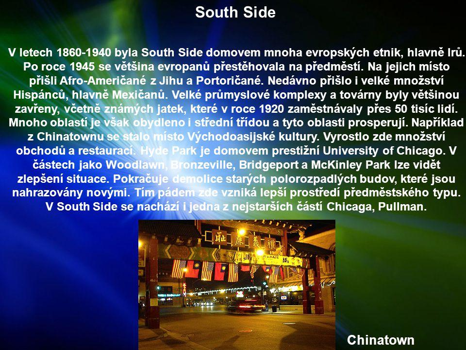 South Side V letech 1860-1940 byla South Side domovem mnoha evropských etnik, hlavně Irů.
