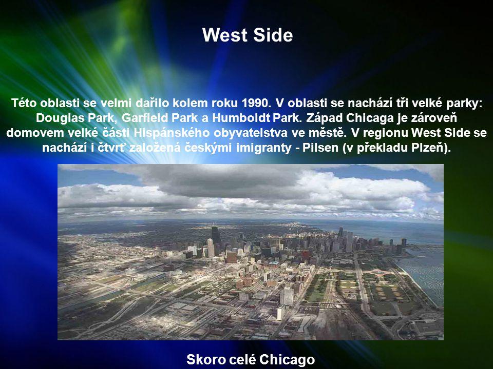 West Side Této oblasti se velmi dařilo kolem roku 1990.