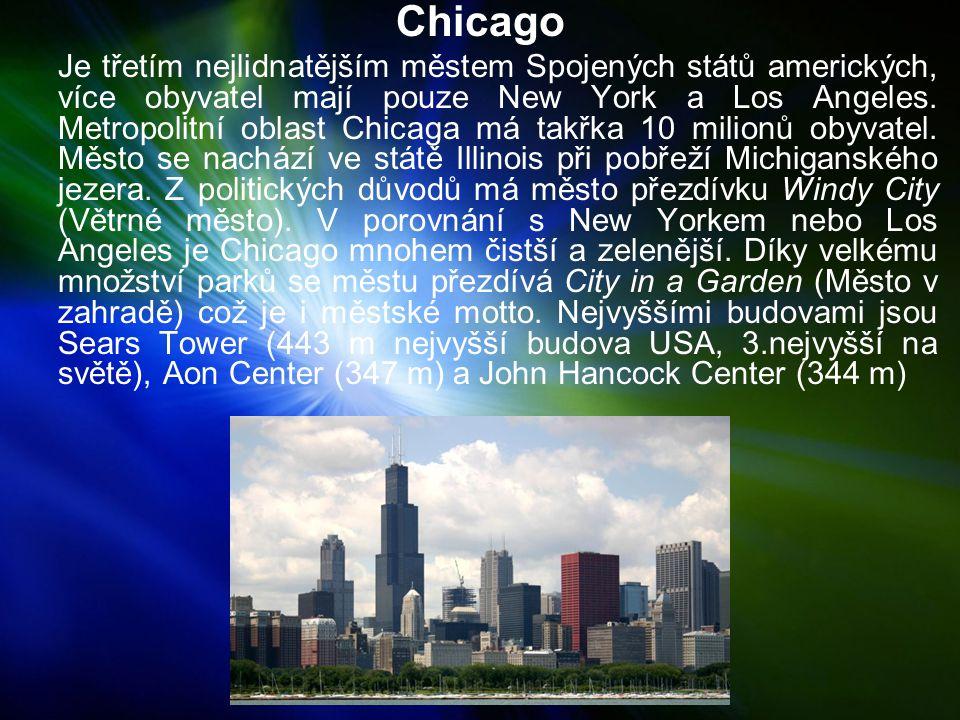 Chicago Je třetím nejlidnatějším městem Spojených států amerických, více obyvatel mají pouze New York a Los Angeles.