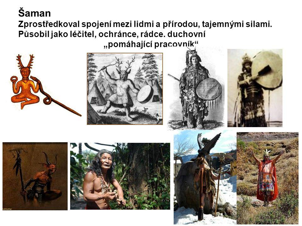 """Šaman Zprostředkoval spojení mezi lidmi a přírodou, tajemnými silami. Působil jako léčitel, ochránce, rádce. duchovní """"pomáhající pracovník"""""""