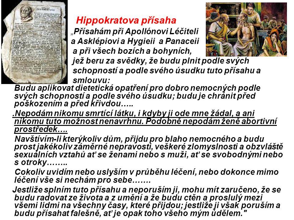 """Hippokratova přísaha """"Přísahám při Apollónovi Léčiteli a Asklépiovi a Hygieii a Panaceii a při všech bozích a bohyních, jež beru za svědky, že budu pl"""