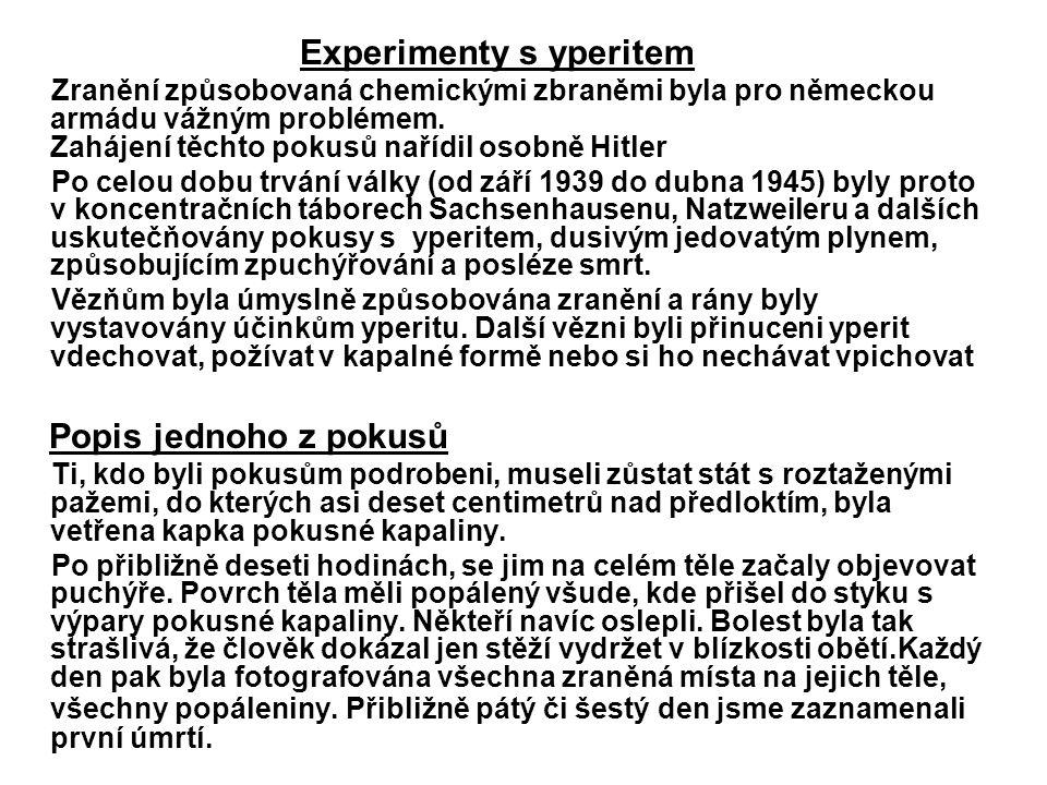 Experimenty s yperitem Zranění způsobovaná chemickými zbraněmi byla pro německou armádu vážným problémem.