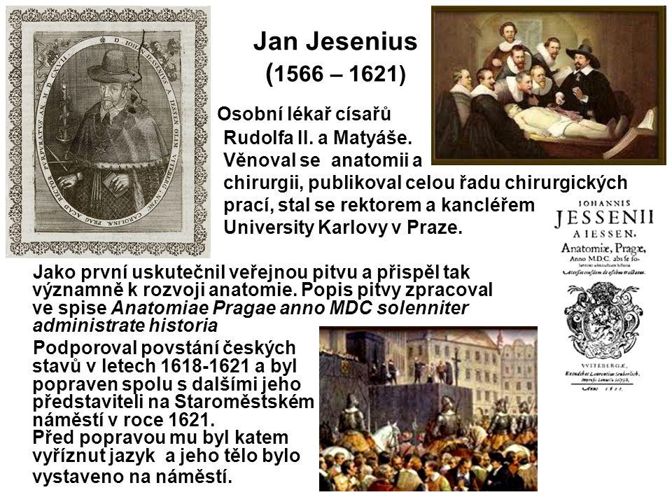 Osobní lékař císařů Rudolfa II.a Matyáše.