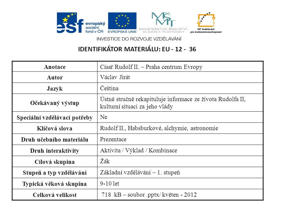 IDENTIFIKÁTOR MATERIÁLU: EU - 12 - 36 AnotaceCísař Rudolf II.