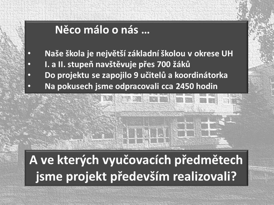A ve kterých vyučovacích předmětech jsme projekt především realizovali.