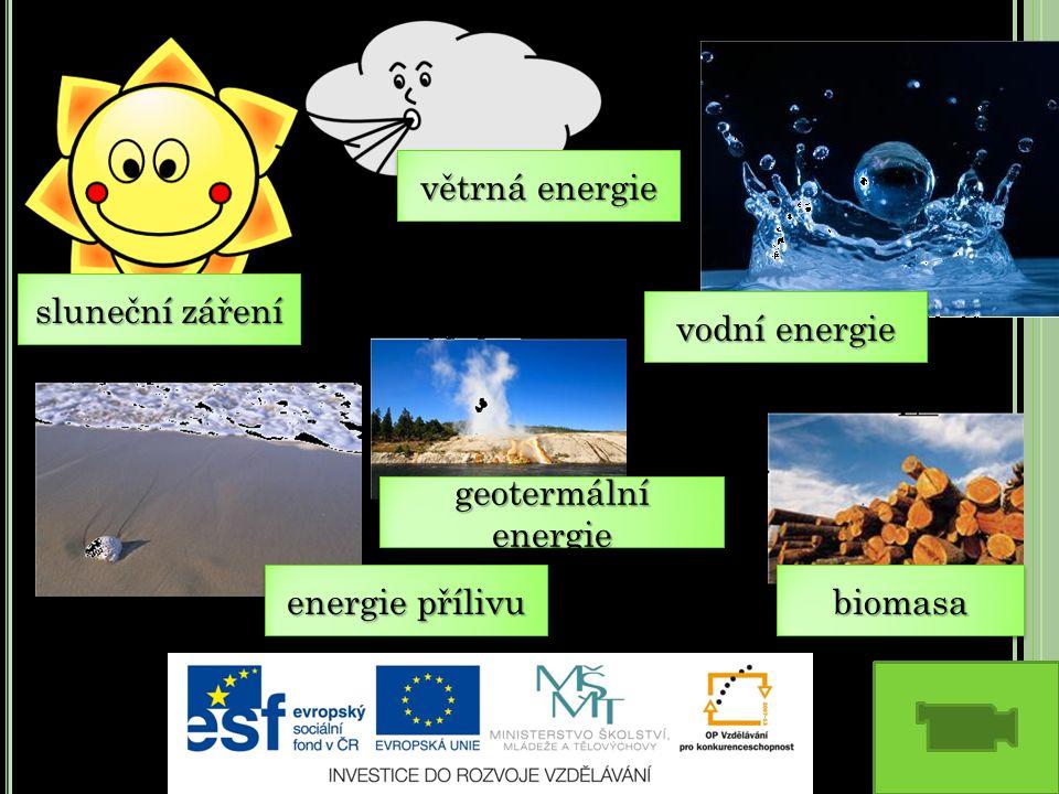 sluneční záření geotermální energie energie přílivu větrná energie vodní energie biomasabiomasa