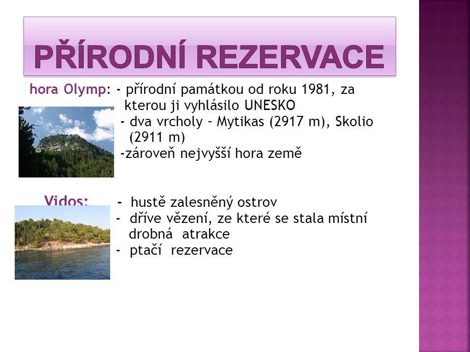 hora Olymp: - přírodní památkou od roku 1981, za kterou ji vyhlásilo UNESKO - dva vrcholy – Mytikas (2917 m), Skolio (2911 m) -zároveň nejvyšší hora z