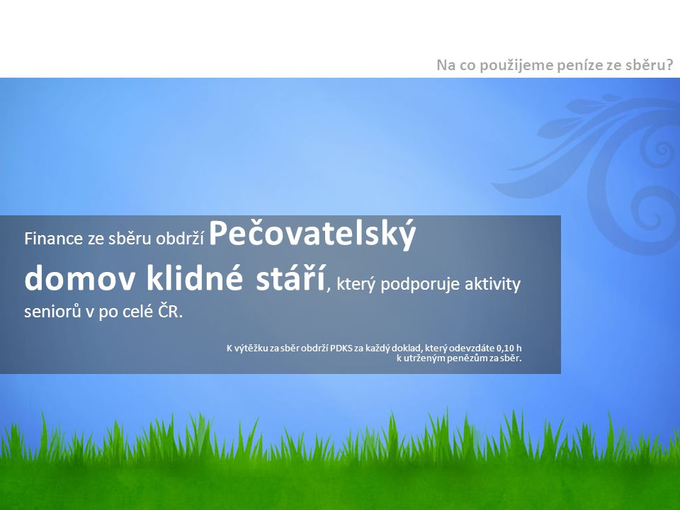 Finance ze sběru obdrží Pečovatelský domov klidné stáří, který podporuje aktivity seniorů v po celé ČR.