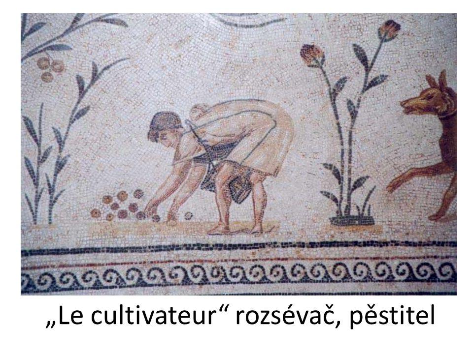 """""""Le cultivateur"""" rozsévač, pěstitel"""