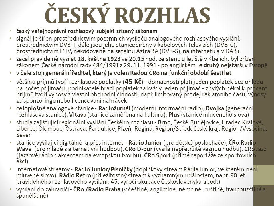 ČESKÝ ROZHLAS český veřejnoprávní rozhlasový subjekt zřízený zákonem signál je šířen prostřednictvím pozemních vysílačů analogového rozhlasového vysíl